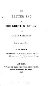 The Letter Bag of the Great Western: Or, Life in a Steamer