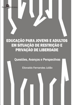 Educa    o para Jovens e Adultos em situa    o de restri    o e priva    o de liberdade PDF