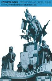 Czechoslovakia: Crossroads and Crises, 1918–88