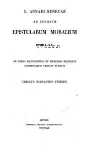 L. Annaei Senecae Ad Lucilium epistularum moralium libri XX: Ad libros manuscriptos et impressos recensuit