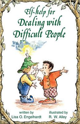 Elf help for Dealing with Difficult People