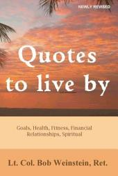 Quotes to Live By: Take Back Control of Your Health, Finances, Relationships and Spiritual Life