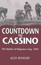 Countdown to Cassino: The Battle of Mignano Gap, 1943