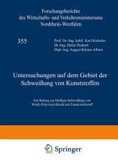 Untersuchungen auf dem Gebiet der Schweißung von Kunststoffen: Ein Beitrag zur Heißgas-Schweißung von Weich-Polyvinylchlorid mit Zusatzwerkstoff