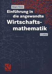Einführung in die angewandte Wirtschaftsmathematik: Ausgabe 9