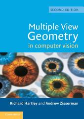 Multiple View Geometry in Computer Vision: Edition 2