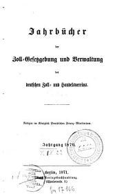 Jahrbücher der Zoll-Gesetzgebung und Verwaltung des Deutschen Zoll- und Handelsvereins: 1870 (1871)