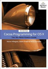 Cocoa Programming for OS X: The Big Nerd Ranch Guide, Edition 5