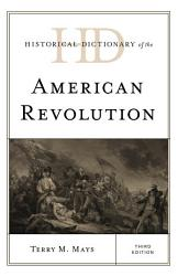 Historical Dictionary Of The American Revolution Book PDF