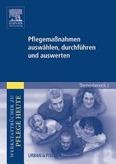 Pflegemaßnahmen auswählen, durchführen und auswerten: Werkstattbücher zu Pflege heute Themenbereich 2: Analyse und Vorschläge für den Unterricht