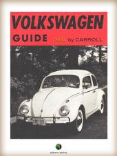 VOLKSWAGEN Guide: Service and Secrets of the World' Most Talked-About Small Car