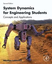 System Dynamics for Engineering Students: Concepts and Applications, Edition 2