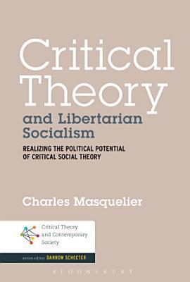 Critical Theory and Libertarian Socialism PDF