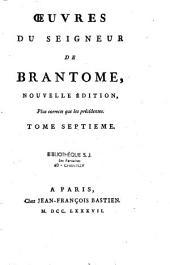 Oeuvres du seigneur de Brantôme: nouvelle édition plus correcte que les les précédentes