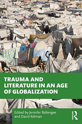 Trauma and Literature in an Age of Globalization PDF