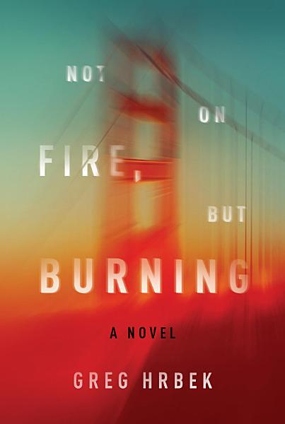 Download Not on Fire  but Burning Book