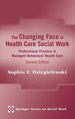 The Changing Face of Health Care Social Work