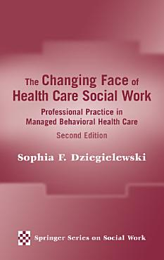 The Changing Face of Health Care Social Work PDF