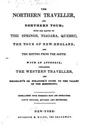 The Northern Traveller, and Northern Tour: With the Routes to the Springs, Niagara, & Quebec, and the Coal Mines of Pennsylvania, Also, Tour of New England