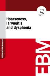 Hoarseness, laryngitis and dysphonia