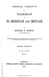 Personal Narrative of a Pilgrimage to El Medinah and Meccah: Volume 1