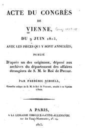 Acte du congrès de Vienne, du 9 juin 1815: avec les pièces qui y sont annexées