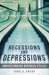Recessions and Depressions: Understanding Business Cycles, 2nd Edition: Understanding Business Cycles, Edition 2