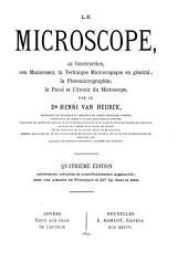 Le microscope: sa construction, son maniement, la technique microscopqiue en général : la photomicrographie : le passé et l'avenir du microscope