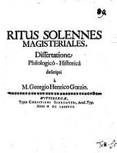 Ritus solennes magisteriales: dissertatione philologico-historica descripti