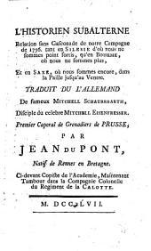 L'Historien subalterne; relation sans Gasconade de la campagne de 1756 en Silesie, Boheme et en Saxe