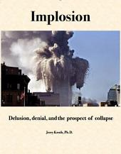 Implosion: Delusion, denial, and the prospect of collapse