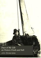 Days of My Life on Waters Fresh and Salt: And Other Papers