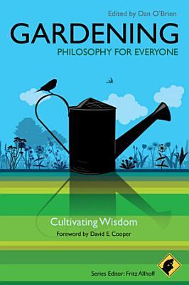 Gardening   Philosophy for Everyone PDF