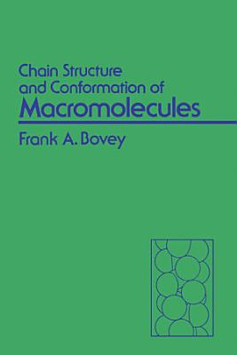 Chain Structure and Conformation of Macromolecules PDF