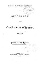 Annual Report of the Secretary of the Connecticut State Board of Agriculture: Volume 6