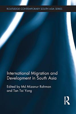 International Migration and Development in South Asia
