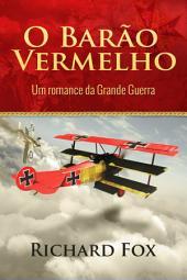 O Barão Vermelho (Um romance da Grande Guerra)