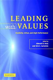 Leading with Values: Positivity, Virtue and High Performance