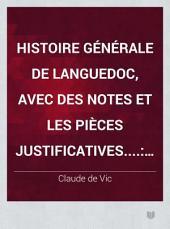 Histoire générale de Languedoc, avec des notes et les pièces justificatives....: Livres I-X (des origines à 877), Volumes1à2
