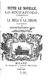 Tutte le novelle: Lo stufaiuolo, commedia e La mula e Lachiave, Volumi 13-18