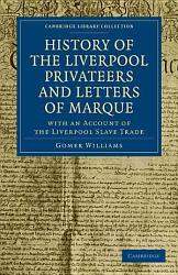 History Of The Liverpool Privateers And Letters Of Marque Book PDF
