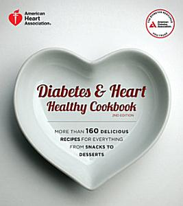 Diabetes and Heart Healthy Cookbook Book