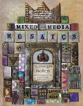 Mixed-Media Mosaics: Techniques and Projects Using Polymer Clay Tiles, Beads & Other Embellishments