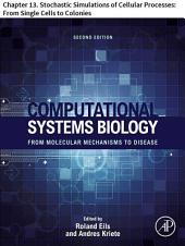Computational Systems Biology: Chapter 13. Stochastic Simulations of Cellular Processes: From Single Cells to Colonies, Edition 2