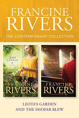 The Francine Rivers Contemporary Collection  Leota s Garden   And the Shofar Blew