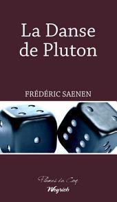 La Danse de Pluton: Roman noir
