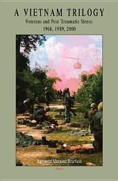 A Vietnam Trilogy, Vol. I: Veterans and Post Traumatic Stress, 1968, 1989, 2000