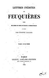 Lettres inédites des feuquières tirées des popiers de famille de Madame la dudresse decares, 5