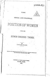 The Social and Political Position of Women Among the Huron-Iroquois Tribes