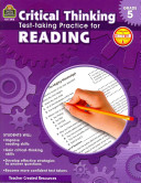 Critical Thinking: Test-Taking Practice for Reading, Grade 5